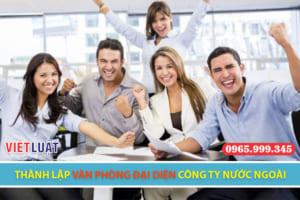 Dịch vụ thành lập văn phòng đại diện công ty nước ngoài tại Việt Nam