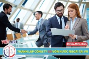 Thủ tục thành lập công ty có vốn nước ngoại tại Việt Nam